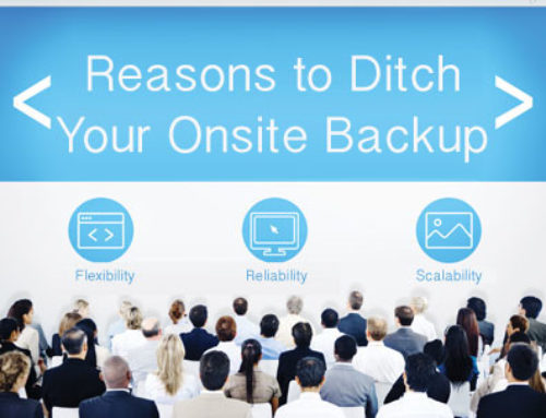 Reasons to Ditch your Onsite Backup