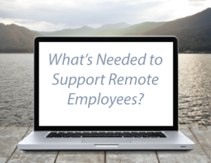 What's-Needed-to-Support-Remote-Employees