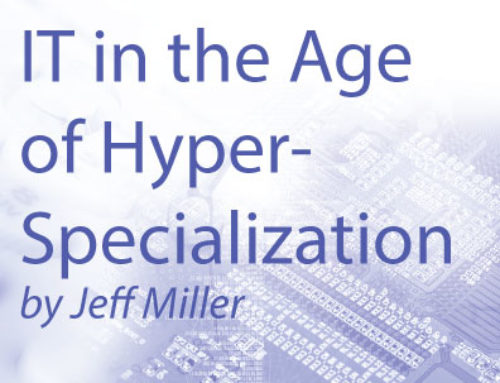 IT in the age of Hyper-Specialization