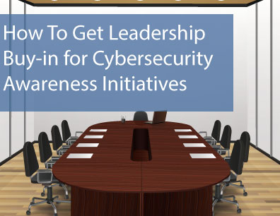 how to get leadership buy-in for cybersecurity awareness